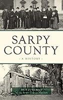 Sarpy County: A History (Brief History)