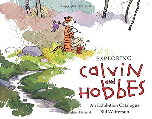 Compare Textbook Prices for Exploring Calvin and Hobbes: An Exhibition Catalogue  ISBN 9781449460365 by Watterson, Bill,Jenny, Robb