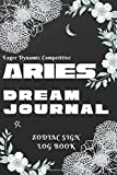 Aries Dream Journal: Zodiac Sign Inspired Notebook for Dream Description, Interpretation and Reflection (Gift Idea For Women): Silver Lining Cover Design (Zodiac Sign Notebook Series)