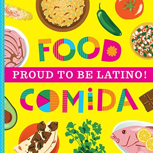 Proud To Be Latino: Food/Comida