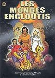 LES MONDES ENGLOUTIS - STRATE 1 / 5 EPISODES