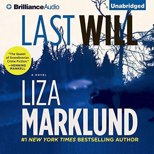 Last Will Audiobook By Liza Marklund,                                                                                        Neil Smith (translator) cover art