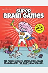 Super Brain Games: 150 Puzzles, Mazes, Games, Riddles and Brain Teasers for Kids Paperback