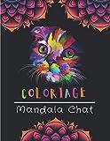 Coloriage Mandala Chat: Livre De Coloriage Mandala Chat | Album Coloriage Pour Les Amoureux De Chats | Dessin Anti-Stress, Détente Et Relaxation - Mandalas a Colorier Adulte.