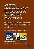 Aspectos bromatológicos de conservantes y colorantes ( Este capitulo pertenece al libro Toxicología alimentaria )