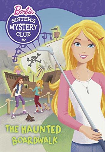 Sisters Mystery Club #2: The Haunted Boardwalk (Barbie) (Barbie Sisters Mystery Club)