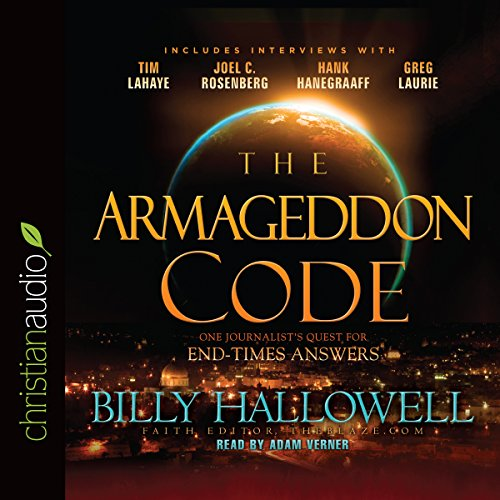 The Armageddon Code     One Journalist's Quest for End-Times Answers              By:                                                                                                                                 Billy Hallowell                               Narrated by:                                                                                                                                 Adam Verner                      Length: 7 hrs and 6 mins     12 ratings     Overall 3.8