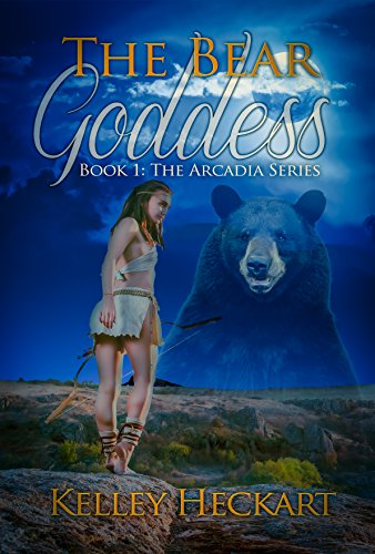 The Bear Goddess: Book 1: The Arcadia Series by [Kelley Heckart, Nicole Zoltack]