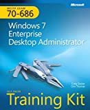 MCITP Self-Paced Training Kit (Exam 70-686): Windows® 7 Desktop Administrator (Microsoft Press Training Kit) by Craig Zacker (30-Oct-2010) Paperback