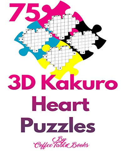 3D Kakuro Heart Puzzles: 75 kakuro puzzle books for adults large print with Solutions