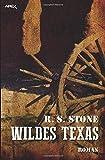 WILDES TEXAS: Ein epischer Western-Roman!