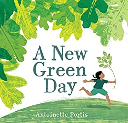 A New Green Day by [Antoinette Portis]