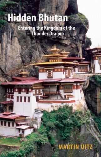 Hidden Bhutan: Entering the Kingdom of the Thunder Dragon (Armchair Traveller)