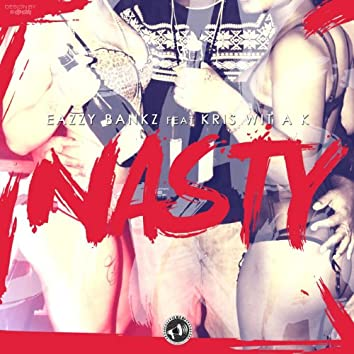 Nasty (feat. Kris Wit a K)