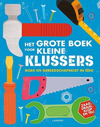 Het grote boek voor kleine klussers: Boek en gereedschapskist in één