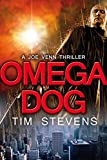 Omega Dog (Joe Venn Crime Action Thriller Series Book 1)