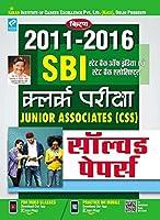 SBI Clerk Exam Junior Associates (CSS) 2011-2016 Solved Papers - 2128 (Hindi)