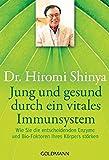 Jung und gesund durch ein vitales Immunsystem: Wie Sie die entscheidenden Enzyme und Bio-Faktoren...