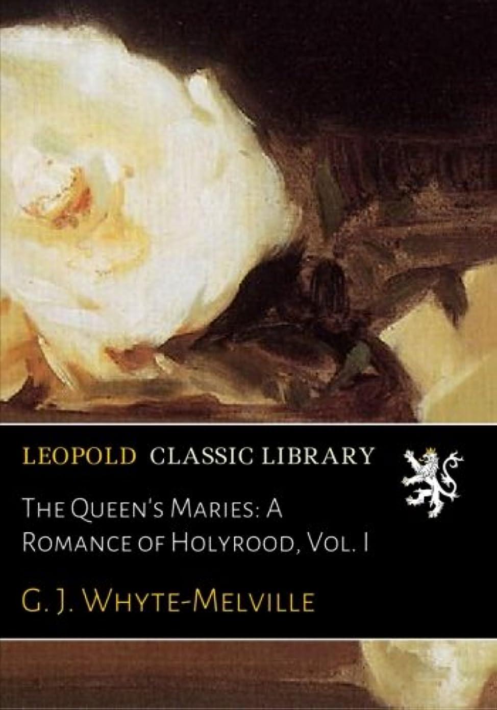 非難する必要条件キャストThe Queen's Maries: A Romance of Holyrood, Vol. I