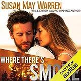 Where There's Smoke: Montana Fire, Book 1 - Susan May Warren