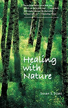 Healing with Nature by [Susan S. Scott]