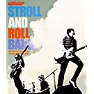 "STROLL AND ROLL BAND 2016.07.22 at Zepp Tokyo ""STROLL AND ROLL TOUR"" [Blu-ray]"