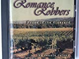 ROMANCE ROBBERS Foxes In The Vineyard by DENNIS RAINEY on CD
