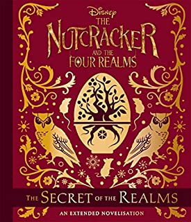 Disney: The Nutcracker & the Four Realms - The Secret of the Realms