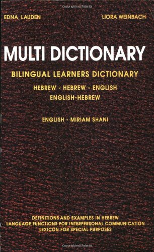 Compare Textbook Prices for Multi Dictionary Bilingual Learners Dictionary Hebrew-Hebrew-English English-Hebrew English and Hebrew Edition Bilingual Edition ISBN 9789653900035 by Edna Lauden,Liorah Weinbach,Miriam Shani