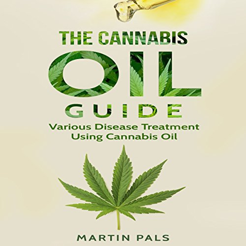 Cannabis Oil Guide: Disease Treatments Using Cannabis Oil audiobook cover art
