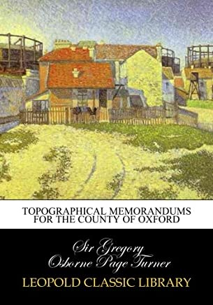 Topographical memorandums for the county of Oxford