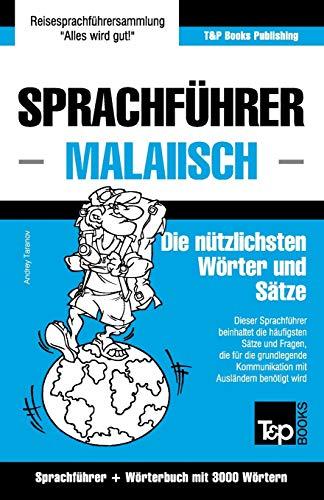 Sprachführer - Malaiisch - Die nützlichsten Wörter und Sätze: Sprachführer und Wörterbuch mit 3000 Wörtern...