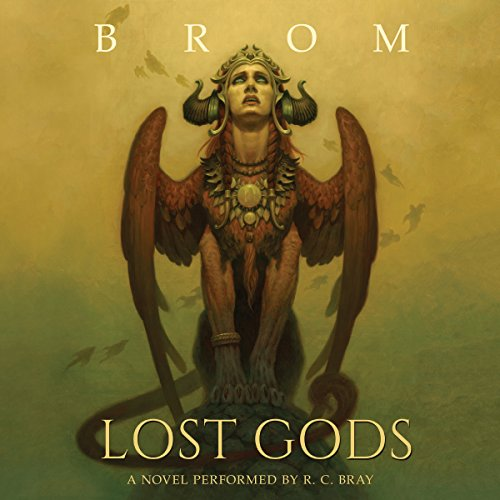Lost Gods     A Novel              By:                                                                                                                                 Brom                               Narrated by:                                                                                                                                 R. C. Bray                      Length: 14 hrs and 50 mins     1,788 ratings     Overall 4.6