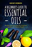Best Book On Essential Oils - A Beginner's Guide to Essential Oils: Recipes Review