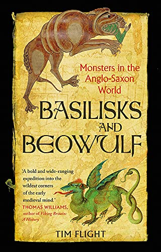 Basilisks and Beowulf: Monsters in the Anglo-Saxon World (English Edition)