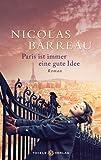 Nicolas Barreau: Paris ist immer eine gute Idee
