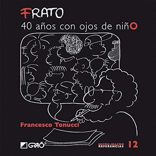 FRATO, 40 años con ojos de niño: 012 (Micro-macro Referencias)