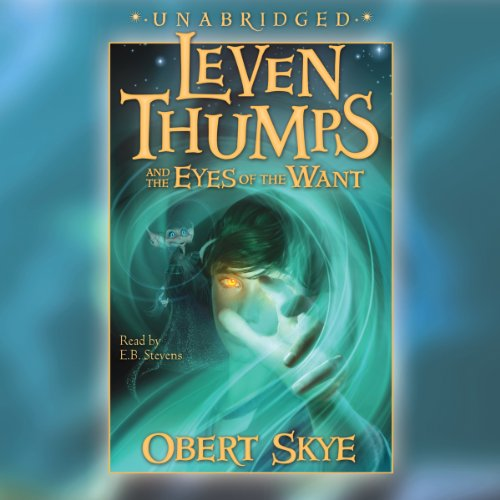 Leven Thumps and the Eyes of the Want audiobook cover art