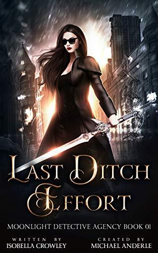 Last Ditch Effort by Isobella Crowley & Michael Anderle ebook deal