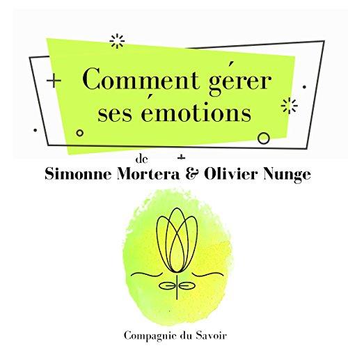 Couverture de Comment gérer ses émotions