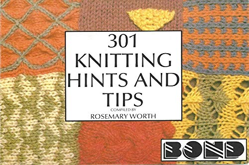 301 Knitting Hints & Tips: Machine knitting Hints & Tips for Ultimate Sweater Machine User