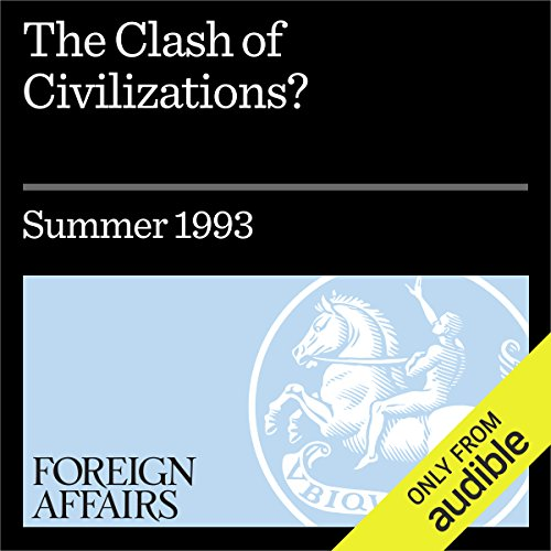 The Clash of Civilizations?                   By:                                                                                                                                 Samuel P. Huntington                               Narrated by:                                                                                                                                 Kevin Stillwell                      Length: 1 hr and 16 mins     31 ratings     Overall 4.7