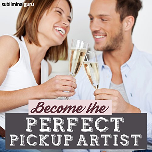 Become the Perfect Pickup Artist cover art