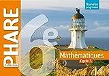 Phare mathématiques cycle 3 / 6e - Livre élève - Nouveau programme 2016 - Hachette Éducation - 25/05/2016