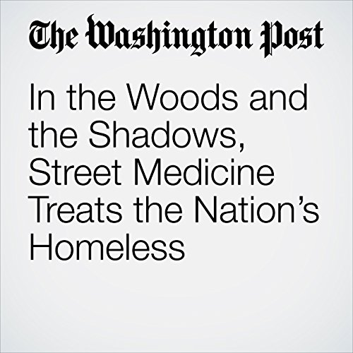 In the Woods and the Shadows, Street Medicine Treats the Nation's Homeless copertina