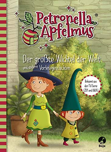 Petronella Apfelmus - Die TV-Serie: Der größte Wichtel der Welt und andere Vorlesegeschichten. Band 4 (Petronella Apfelmus - Buch zur TV-Serie)