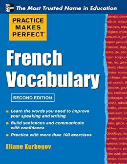 Practice Make Perfect French Vocabulary (Practice Makes Perfect Series) by [Eliane Kurbegov]