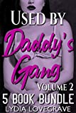 Used by Daddy's Gang - Volume 2: His Friends Take Over and Get Rough