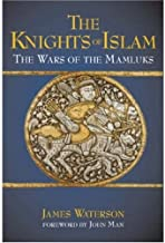 The Knights of Islam: The Wars of the Mamluks