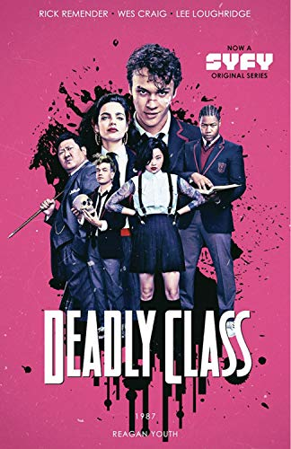 Compare Textbook Prices for Deadly Class Volume 1: Reagan Youth Media Tie-In Media Tie In Edition ISBN 9781534311459 by Remender, Rick,Craig, Wes
